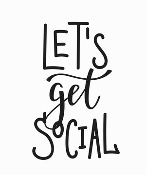 Lets get social quote lettering.