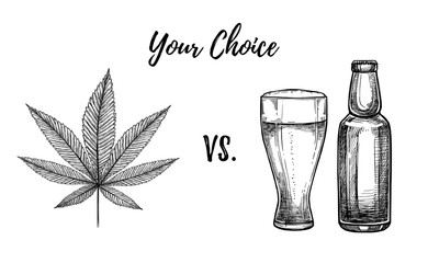 Hand drawn vector illustration - Your choice: Alcohol vs. marijuana. Design elements in engraving style. Perfect for invitations, greeting cards, posters, prints