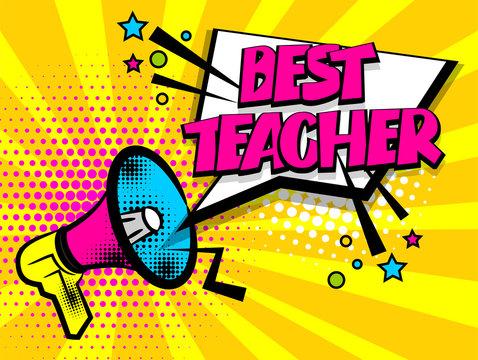 Advertising best teacher school message megaphone, bullhorn. Comics book text balloon. Bubble speech phrase. Cartoon font label tag expression. Sounds vector halftone illustration background.