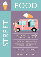 Street food festival invitation with ice cream truck. Culinary city event brochure template for outdoor takeaway food service. Urban food fest announcement vector illustration in flat style.