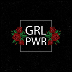 GRL PWR Girl power . Embroidery with roses. Vector illustration. Grunge background. Fashion embroidery flowers patch.