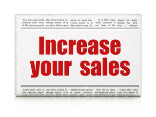 Business concept: newspaper headline Increase Your  Sales