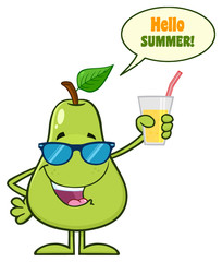 Green Pear Fruit With Sunglasses Cartoon Mascot Character Holding Up A Glass Of Juice. Illustration Isolated On White Background With Speech Bubble And Text Hello Summer