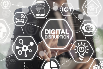 Digital Disruption. Concept of disruptive business ideas like computing everywhere, network, smart city and machines, big data, analytics, cloud, web-scale IT, internet of things (IOT), AI.