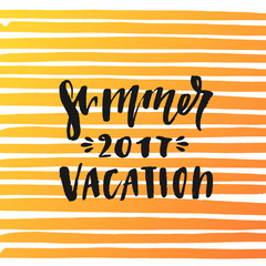 trendy hand lettering poster. Hand drawn calligraphy  summer vacation