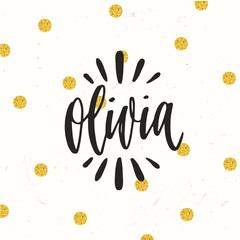 Hand drawn calligraphy personal name. lettering Olivia