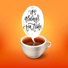 it's always tea time- Hand drawn calligraphy