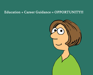 Cartoon illustration showing a female teach and 'education + career guidance = opportunities'.
