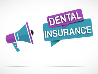 megaphone : dental insurance