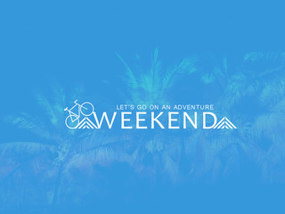 Let's go on an adventure weekend word on blue palm tree background illustration