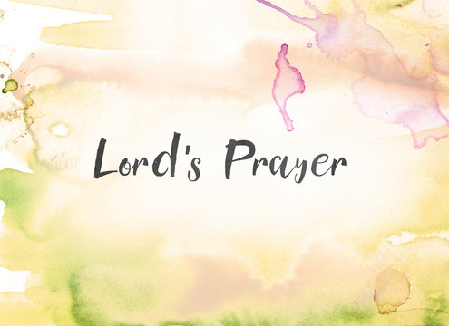 Lord's Prayer Concept Watercolor and Ink Painting