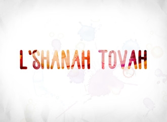 L'Shanah Tovah Concept Painted Watercolor Word Art