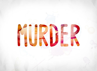 Murder Concept Painted Watercolor Word Art