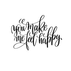 you make me feel happy black and white modern brush calligraphy
