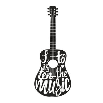 Vector illustration with guitar. Listen to the Music lettering quote.