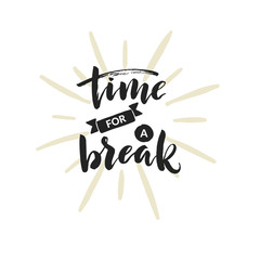 "Hand drawn word. Brush pen lettering with phrase ""time for a break""."