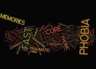 THE LEGENDARY FAST PHOBIA CURE Text Background Word Cloud Concept