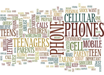 TEENAGERS AND THEIR CELLULAR PHONES Text Background Word Cloud Concept