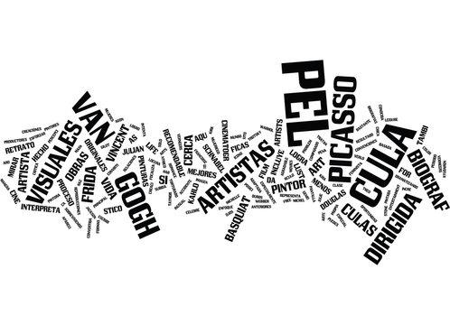 LAS MEJORES BIOGRAFIAS DE LOS ARTISTAS VISUALES MAS DESTACADOS Text Background Word Cloud Concept