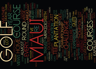 GOLF MAUI TEE OFF WHERE THE PROS PLAY Text Background Word Cloud Concept