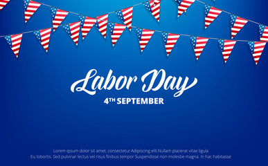 Labor Day. Banner for USA Labor Day. Background with trendy typography and USA flag buntings.
