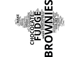FUDGE BROWNIES Text Background Word Cloud Concept