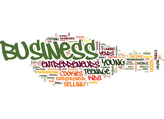 ENCOURAGE TEEN BUSINESS THAT GROW INTO AN ADULT BUSINESS Text Background Word Cloud Concept