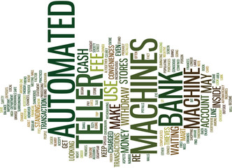 AUTOMATED TELLER MACHINES Text Background Word Cloud Concept