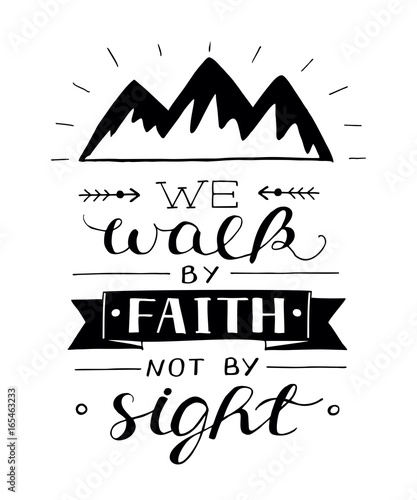 Hand Lettering We Walk By Faith Not By Sight With Mountains