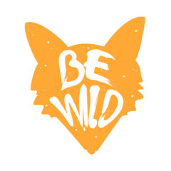Silhouette of fox with lettering text Be Wild. Vector color label.
