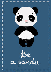 Cartoon poster with panda bear. Be a panda. Cards, t-shirt prints, poster, icons, banner