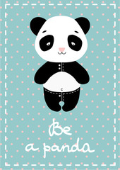 Cartoon poster with panda bear. Be a panda. Cards, t-shirt prints, poster, icons, banner