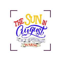 Cute minimalistic poster with phrase about august. Hand written summer lettering on isolated background. Lettering quote, lettering composition