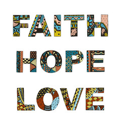 Words faith, hope, love zentangle stylized on white background, vector, illustration, freehand pencil, letters.