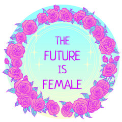 The future is female. Girl Power. Feminism concept. Realistic style vector illustration in pink  pastel goth colors isolated on white.