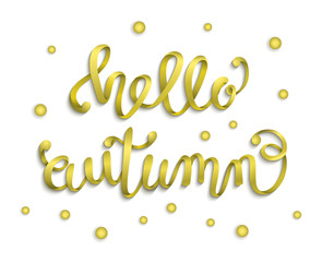 Hello autumn. Hand drawn lettering on white background. Gold ribbon. The trend calligraphy. Concept autumn advertising. Vector illustration.