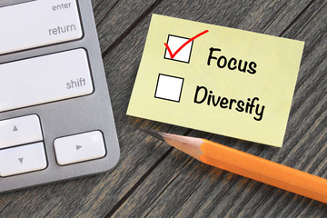 choice of focus instead of diversify, strategy concept