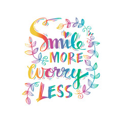Smile more worry less.  Motivational positive hand lettered phrase.