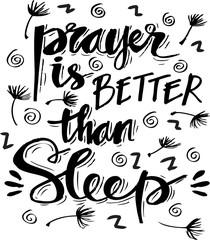 Prayer is better than sleep lettering