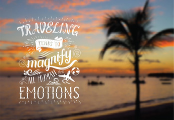 Vector hand lettering quote on the exotic background for poster. Sunrise on the beach with palm tree.
