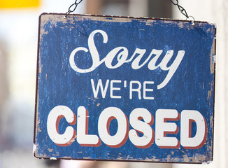 SORRY WE'RE CLOSED -  door sign