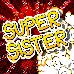 Super Sister - Comic book style phrase on abstract background.