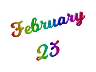 February 23 Date Of Month Calendar, Calligraphic 3D Rendered Text Illustration Colored With RGB Rainbow Gradient, Isolated On White Background