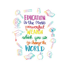 Education is the most powerful weapon which you can use to change the world. Lettering. Typography poster.