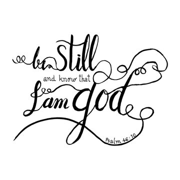 Be still and know that I am God Christianity verse positive inspiration quote from bible.