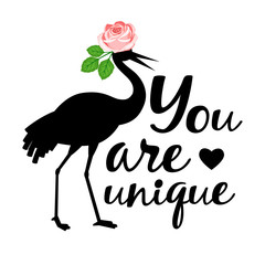 """Silhouette of crane with rose and inscription """"You are unique"""""""