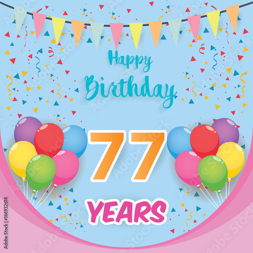 Color Full 77 Th Birthday Celebration Greeting Card Design Party Poster Background With Balloon Ribbon And Confetti Seventy Seven Anniversary