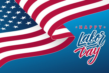 Happy Labor Day greeting card with waving USA national flag and hand lettering text design. Vector illustration.