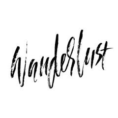 Wanderlust hand drawn phrase. Ink handwritten illustration. Modern dry brush calligraphy. Vector illustration.
