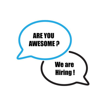 Are you awesome, we are hiring on speech bubble, Recruitment ,Hiring, Human resource management Concept. Modern flat designed vector illustration.